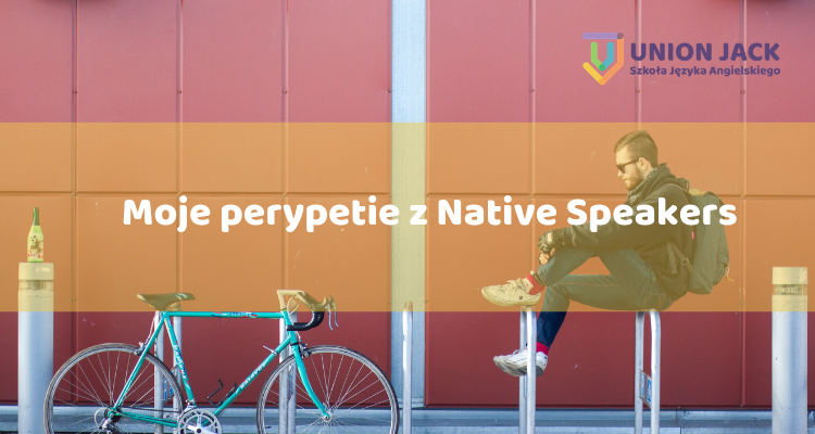 Moje perypetie z Native Speakers