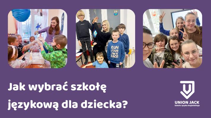 Na co zwrócić uwagę wybierając szkołę językową dla dziecka?